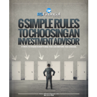 6 Simple Rules to Coosing and Investment Advisor